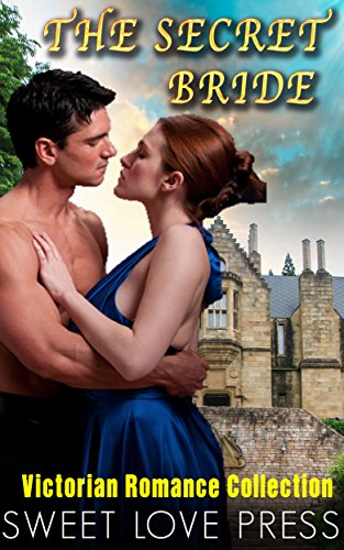 ROMANCE: HISTORICAL ROMANCE: The Secret Bride (Scottish Romance Victorian Highlander Medieval) (Adult Inspirational New Romance Contemporary Book 1)