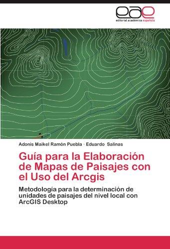 Guia Para La Elaboracion de Mapas de Paisajes Con El USO del Arcgis