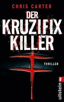 Der Kruzifix-Killer (Ein Hunter-und-Garcia-Thriller 1) (German Edition) par [Carter, Chris]