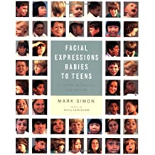 Facial Expressions Babies to Teens: A Visual Reference for Artists