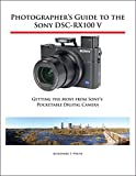 Cameras Digitales Best Deals - Photographer's Guide to the Sony DSC-RX100 V: Getting the Most from Sony's Pocketable Digital Camera (English Edition)