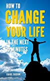Image de Self Help: How to Change your Life in the next 15 minutes (Self-Help 101) (English Edition)