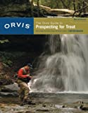 Image de The Orvis Guide to Prospecting for Trout, New and Revised