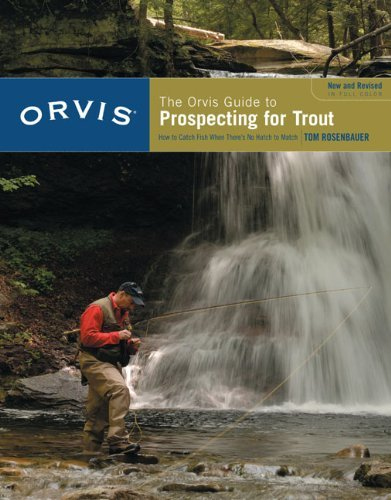 the-orvis-guide-to-prospecting-for-trout-new-and-revised