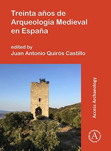 Treinta anos de Arqueologia Medieval en Espana