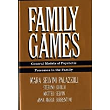 Family Games: General Models of Psychotic Processes in the Family by Mara Selvini Palazzoli (1989-01-17)