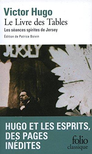 Le Livre des Tables. Les séances spirites de Jersey (édition enrichie) par Victor Hugo