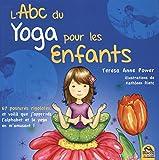 L'ABC du yoga pour les enfants - 67 postures rigolotes, et voilà que j'apprends l'alphabet et le yoga en m'amusant !