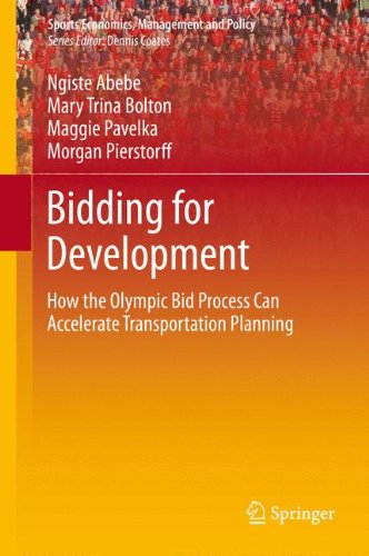 Bidding for development : how the Olympic Bid process can accelerate transportation development / Ngiste Abebe... [et al.] | Abebe, Ngiste