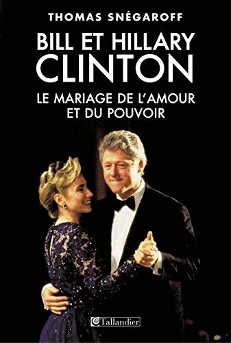 Livres gratuits Bill et Hillary Clinton. Le mariage de l'amour et du pouvoir pdf, epub ebook