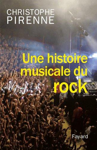 Une histoire musicale du rock par Christophe Pirenne