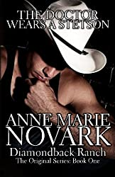 The Doctor Wears A Stetson: The Diamondback Ranch Series by Anne Marie Novark (2012-09-12)