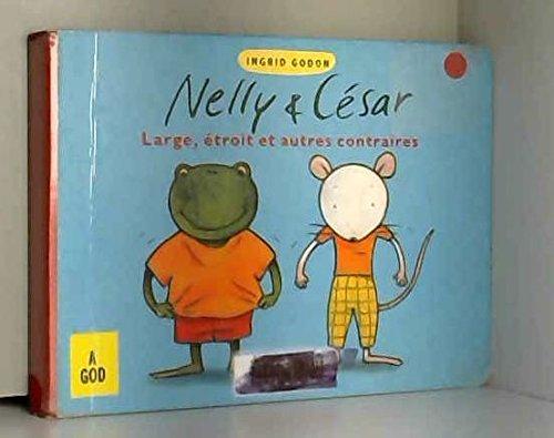 Nelly et César. Large, étroit et autres contraires