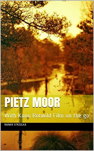 Pietz Moor: With Kono Rotwild Film on the go (English Edition ...