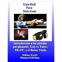 Guía fácil Para Stun Guns - Stun Guns vs Taser y pistolas paralizantes en Estados Unidos y el Reino Unido