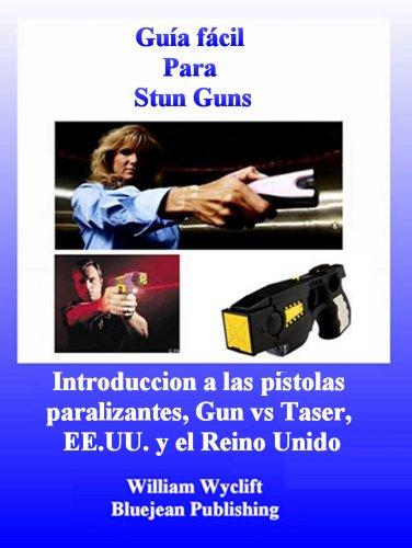 Libros de audio en inglés gratis para descargar. Guía fácil Para Stun Guns - Stun Guns vs Taser y pistolas paralizantes en Estados Unidos y el Reino Unido PDF
