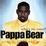 Songtexte von Pappa Bear - What's My Name?