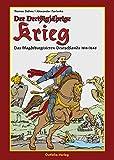 Der dreißigjährige Krieg: Das Magdeburgisieren Deutschlands (Deutsche Geschichte im Comic)