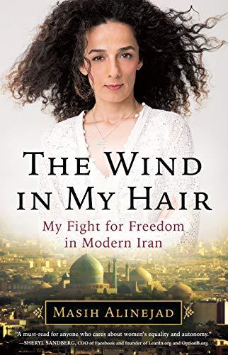 Epub Descargar The Wind in My Hair: My Fight for Freedom in Modern Iran
