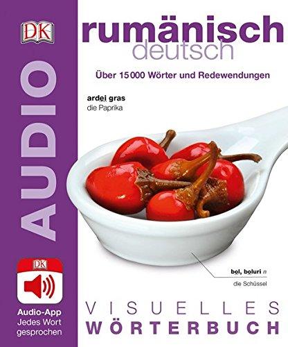 Visuelles Wörterbuch Rumänisch Deutsch: Mit Audio-App - Jedes Wort gesprochen (Alle Wörterbuch)