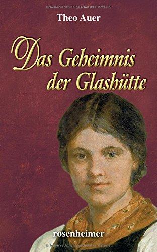 Auer, Theo: Das Geheimnis der Glashütte