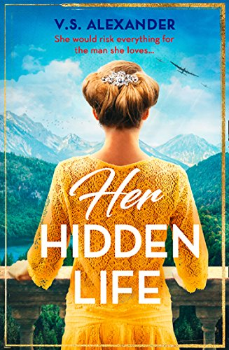 Her Hidden Life: A captivating story of romance, danger and risking it all for love