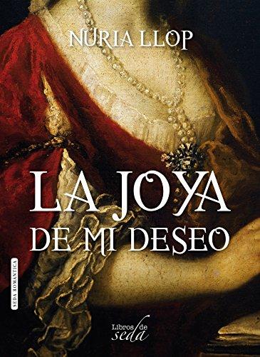 LA JOYA DE MI DESEO (Madrid Siglo de Oro nº 1) (Spanish Edition)