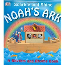 Sparkle and Shine Noah's Ark: A Rhythm and Rhyme Book (Rhythm and Rhyme Books) by DK (2008-08-18)