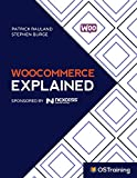 WooCommerce Explained: Your Step-by-Step Guide to WooCommerce (English Edition)