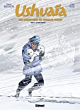Ushuaia - Les aventures de Nicolas Hulot, Tome 2 : La peur blanche