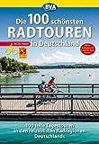 Die 100 schönsten Radtouren in Deutschland (Die schönsten Radtouren und Radfernwege in Deutschland) -