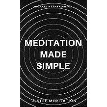 Meditation Made Simple: 3 Step Meditation (English Edition)