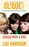 Sealed With A Diss: Number 8 in series: Bk. 4 (Clique Novels)