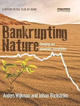 Bankrupting Nature: Denying Our Planetary Boundaries par [Wijkman, Anders, Rockström, Johan]