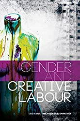 Gender and Creative Labour (Sociological Review Monographs)