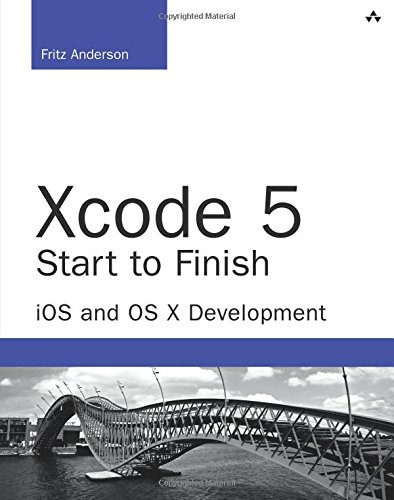 Preisvergleich Produktbild Xcode 5 Start to Finish: iOS and OS X Development (Developer's Library)
