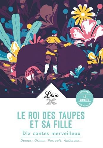 Le roi des taupes et sa fille : Dix contes merveilleux