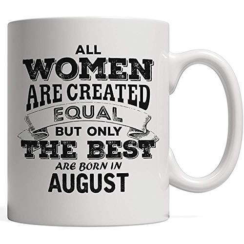 Egoa Kaffeetasse Alle Frauen sind geschaffenes Gleichgestelltes, Aber nur das Beste Geboren im August - die Legenden | Leo Pride Birthday \u0026 Mug