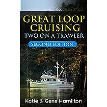 Great Loop Cruising Two on a Trawler (English Edition)