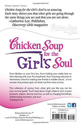 Chicken Soup for the Girl's Soul: Real Stories by Real Girls about Real Stuff (Chicken Soup for the Soul)