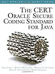 The CERT Oracle Secure Coding Standard for Java (SEI Series in Software Engineering (Paperback))