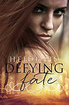 Defying Fate (Fate Series Book 1) by [Lis, Heidi]