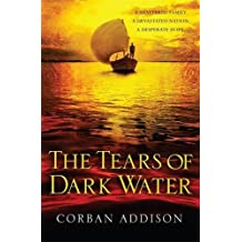 The Tears of Dark Water by Corban Addison (2015-03-05)