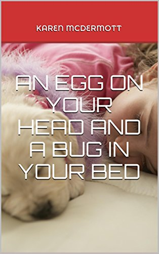 an-egg-on-your-head-and-a-bug-in-your-bed-english-edition