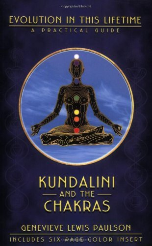 Kundalini & the Chakras: Evolution in this Lifetime: A ...