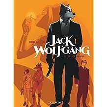 Jack Wolfgang - tome 1 - L'entrée du Loup