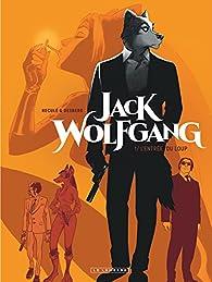 Jack Wolfgang, tome 1 : L'entrée du Loup par Stephen Desberg