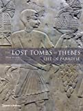 Lost Tombs Of Thebes,The: Ancient Egypt: Life In Paradise