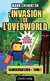 Telecharger Livres Minecraft Les Aventures de Gameknight999 T1 L Invasion de l Overworld (PDF,EPUB,MOBI) gratuits en Francaise