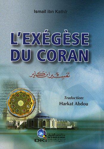 L'exégèse du Coran : Volume 1 par Ismaïl ibn Kathîr